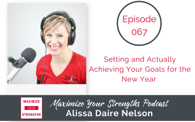 067: Setting and Actually Achieving Your Goals for the New Year