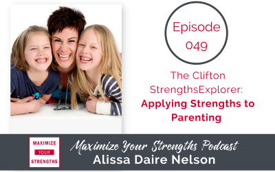 049: The Clifton Strengths Explorer: Applying Strengths Talents to Parenting