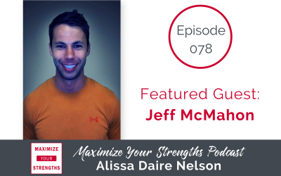 078: Convert Your In-Person Business Into a Powerful Online Biz Using Your Strengths with Jeff McMahon