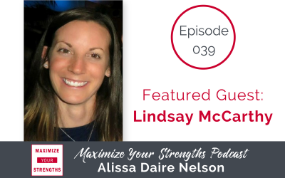 039: Leading a Strong Family with The Miracle Morning & Strengths with Lindsay McCarthy