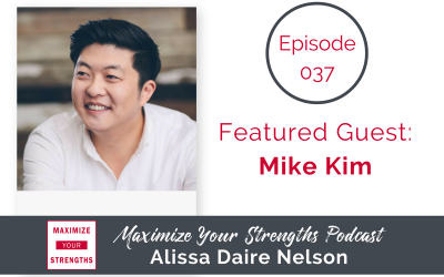 037: Pivot with Your Strengths & Experience at the Helm with Mike Kim