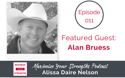 011: Your Strengths and the Path Less Taken with Alan Bruess