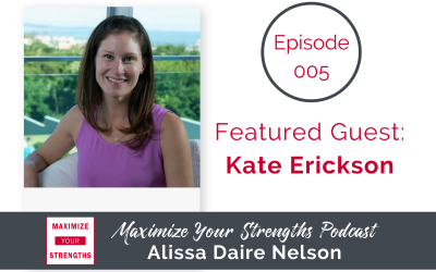 005: Creating Synergy through Strengths with Kate Erickson