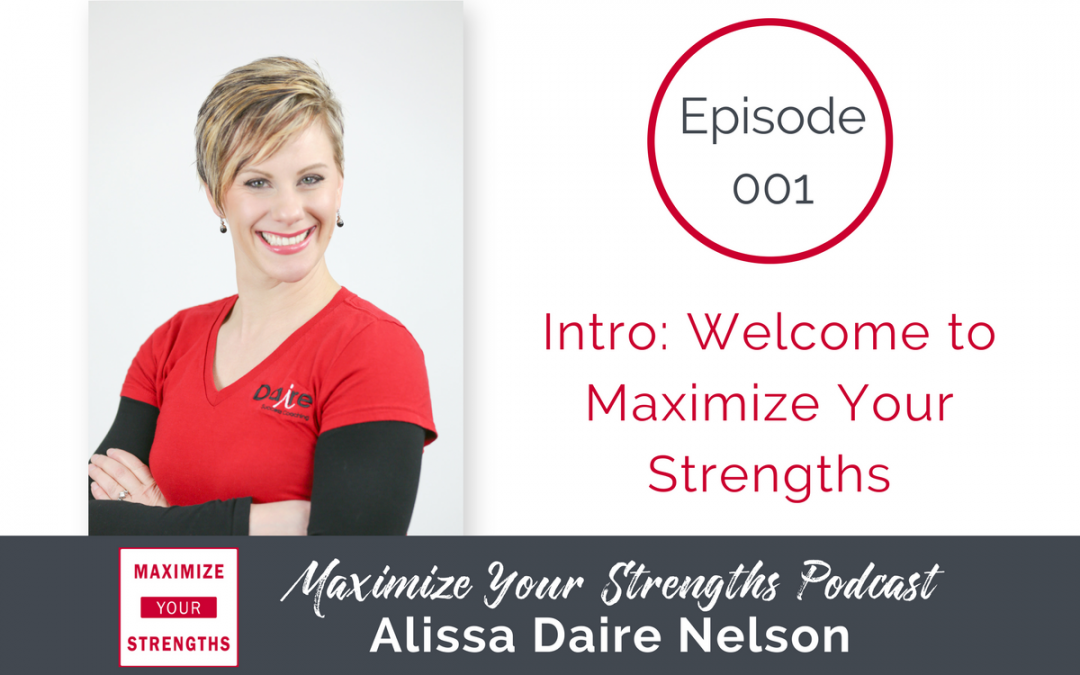001: Maximize Your Strengths Intro Episode
