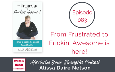 083: From Frustrated to Frickin' Awesome is here!
