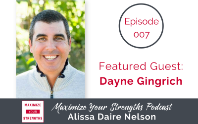 007: Embracing Your Superpowers with Coach Dayne Gingrich