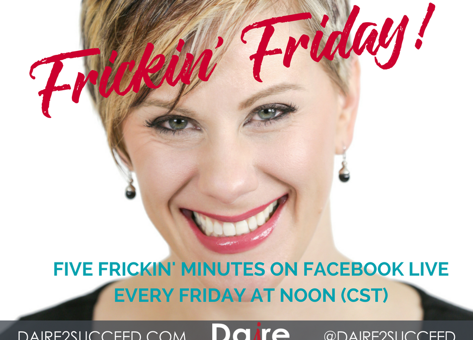 It's Frickin' Friday LIVE! Talking about accountability today!