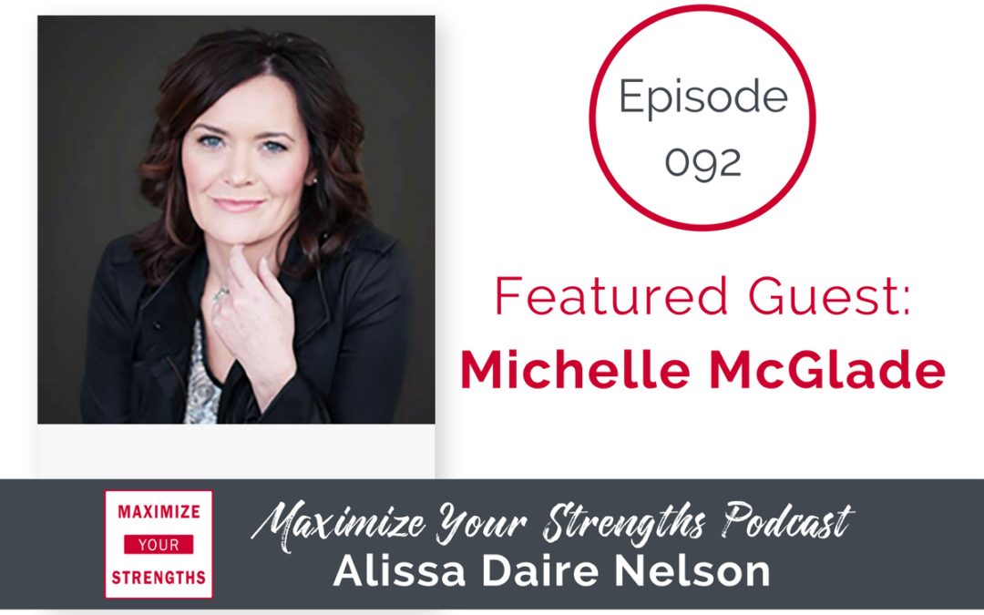 "092: Contribute with Your Strengths; Seek Collaboration to Fill Your ""Gaps"" with Michelle McGlade"