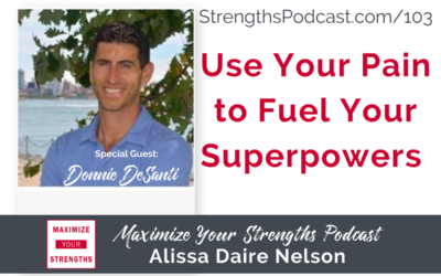 103: Use Your Pain to Fuel Your Superpowers with Donnie DeSanti