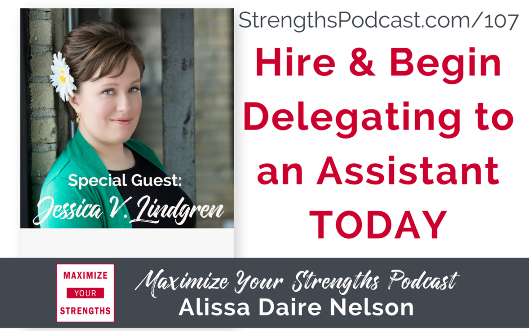 107: How to Hire and Begin Delegating to An Assistant with Jessica V. Lindgren