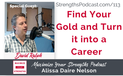 113: Find Your Gold and Turn it into a Career