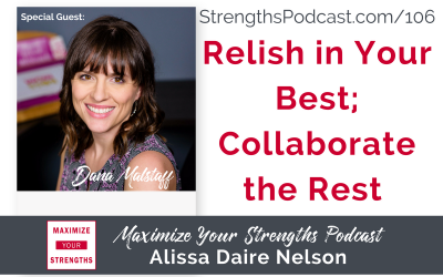 106: Relish in Your Best, Collaborate the Rest with Dana Malstaff