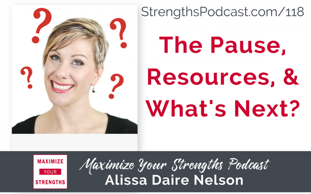 118: The Pause, Resources, and What's Next