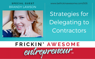 005: Strategies for Delegating to Contractors with Brandy Lawson:
