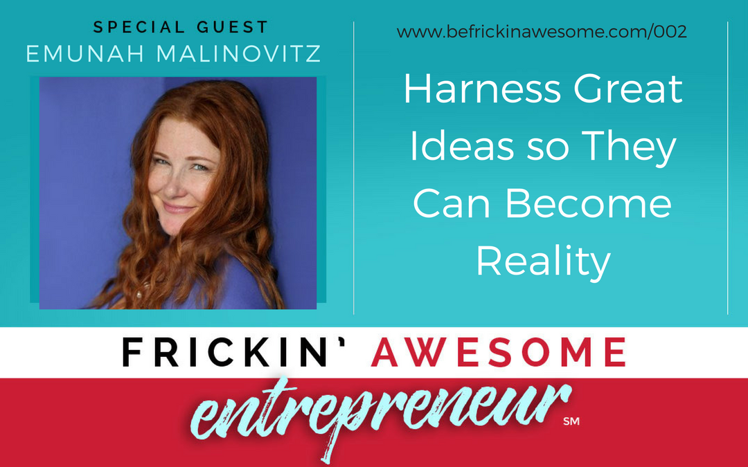 002: Harness Great Ideas so They Can Become Reality