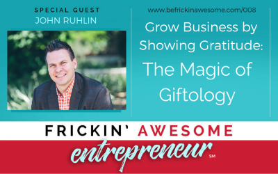 008: Grow Business by Showing Gratitude with John Ruhlin