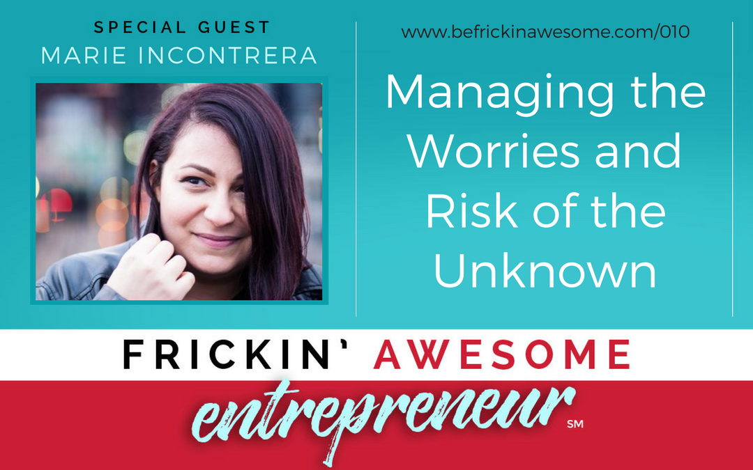 010: Managing the Worries and Risk of the Unknown
