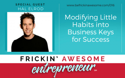 016:  Hal Elrod Shares How Modifying Little Habits Translates into Business Keys for Success