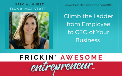 012: Climb the Ladder from Employee to CEO of Your Business