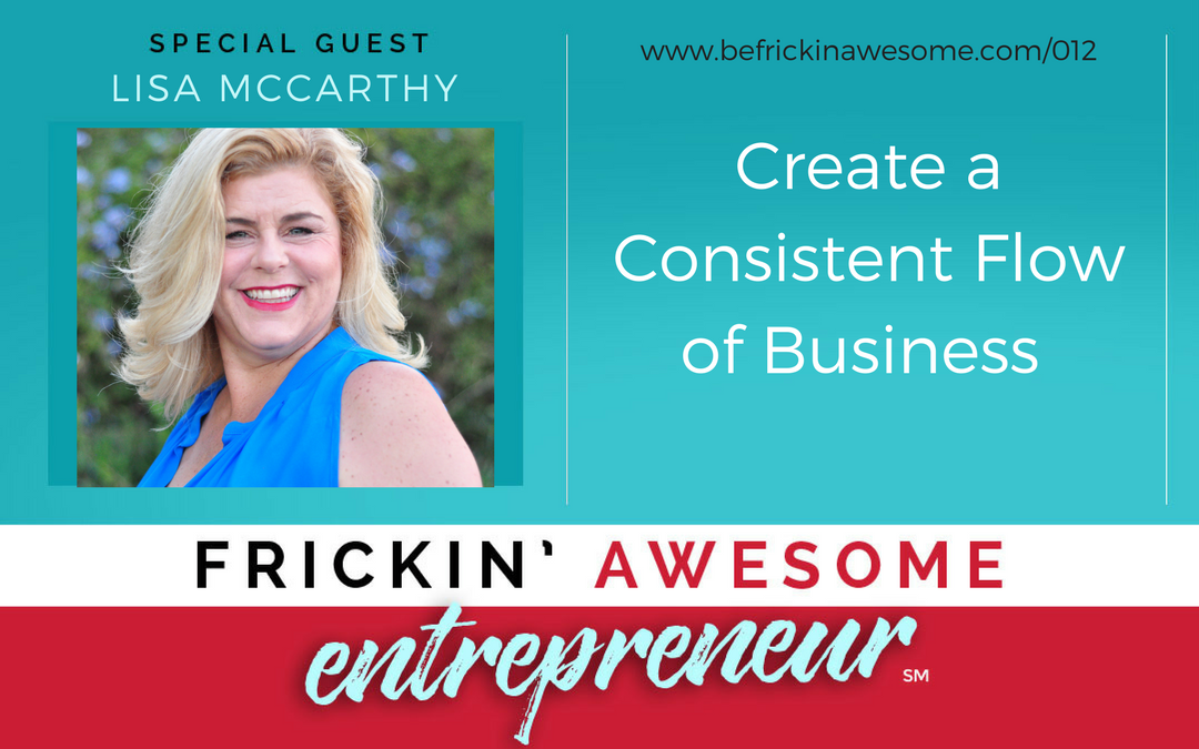 013: Create a Consistent Flow of Business