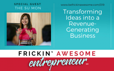 019: Transforming Ideas into a Revenue-Generating Business