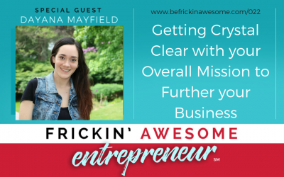022: Getting Crystal Clear with your Overall Mission to Further your Business