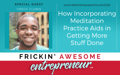 026: How Incorporating a Meditation Practice Aids in Getting More Done