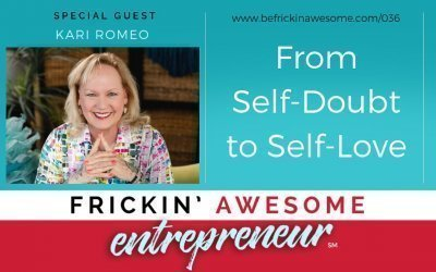 036: From Self Doubt to Self Love with Kari Romeo