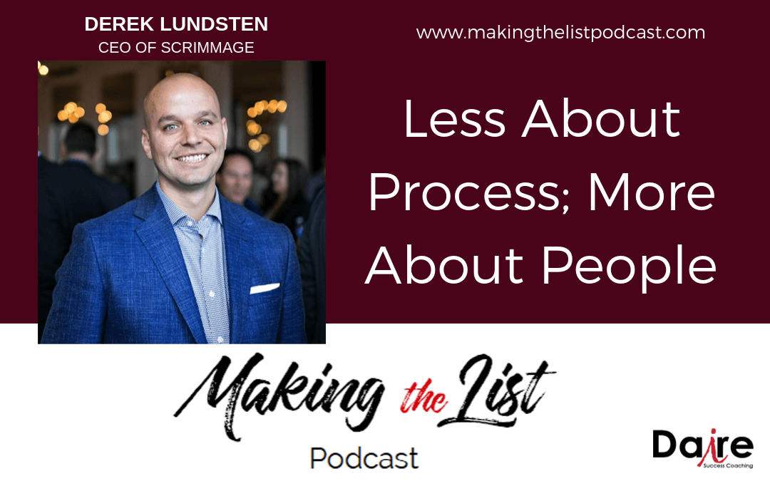 Less of the Process, More About People with Derek Lundsten