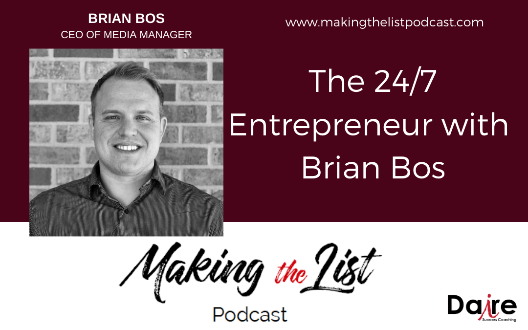 The 24/7 Entrepreneur with Brian Bos