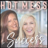 Hot Mess to Success Entrepreneurs