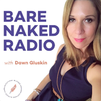 Bare Naked Radio with Dawn Gluskin