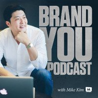 Brand You Podcast with Mike Kim