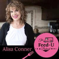 Feed U Podcast with Alisa Connor