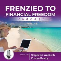 Frenzied to Financial Freedom - Part 1
