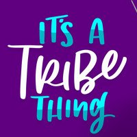 It's a TRIBE Thing Podcast