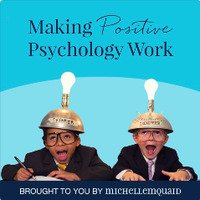 Making Positive Psychology Work